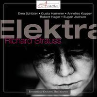 Strauss: Elektra - Annelies Kupper (soprano); Claire Autenrieth (soprano); Elisabeth Schwier (soprano); Erna Schluter (soprano);...