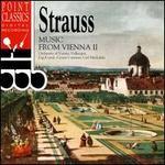 Strauss: Music from Vienna, Vol. 2
