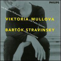 Stravinsky, Bartók: Violin Concertos - Viktoria Mullova (violin); Los Angeles Philharmonic New Music Group; Esa-Pekka Salonen (conductor)