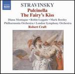 Stravinsky: Pulcinella; The Fairy's Kiss