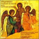 Stravinsky: Symphony of Psalms; Mass; Canticum Sacrum