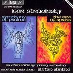 Stravinsky: Symphony of Psalms; The Rite of Spring