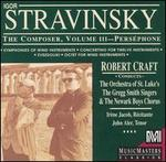Stravinsky: The Composer, Vol. 3: Perséphone