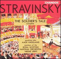 Stravinsky: The Soldier's Tale - Aage Haugland (speech/speaker/speaking part); Members of the Royal Scottish National Orchestra; Neeme Järvi (conductor)
