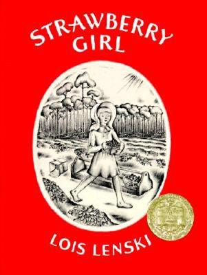 Strawberry Girl Strawberry Girl - Lenski, Lois (Illustrator)