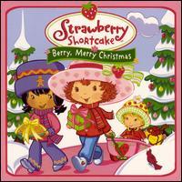 Strawberry Shortcake: Berry Merry Christmas - Various Artists