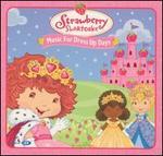 Strawberry Shortcake: Music for Dress Up Days
