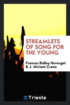 Streamlets of Song for the Young - Havergal, Frances Ridley
