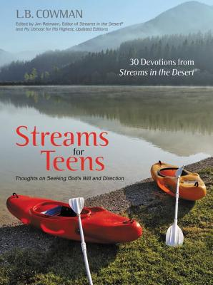 Streams for Teens: Thoughts on Seeking God's Will and Direction - Cowman, L B E