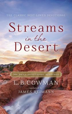 Streams in the Desert: 366 Daily Devotional Readings - Cowman, L B, and Zondervan Publishing