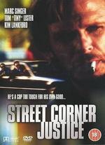Street Corner Justice - Chuck Bail