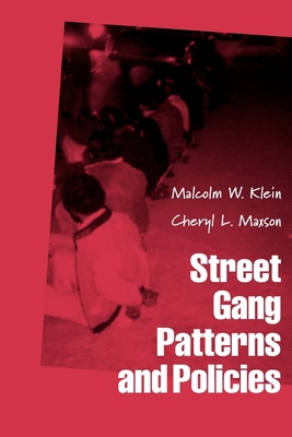 Street Gang Patterns and Policies - Klein, Malcolm W, and Maxson, Cheryl L