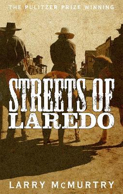 Streets of Laredo - McMurtry, Larry