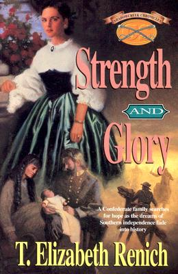Strength and Glory - Renich, T Elizabeth, and Cunningham, T Elizabeth