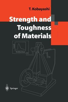 Strength and Toughness of Materials - Kobayashi, Toshiro