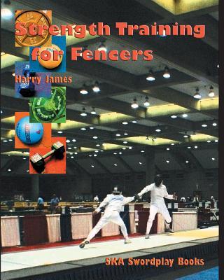 Strength Training For Fencers - James, Harry