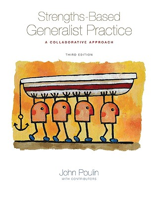 Strengths-Based Generalist Practice: A Collaborative Approach - Poulin, John, PhD, MSW