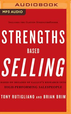 Strengths Based Selling - Rutigliano, Tony, and Brim, Brian, Ed D, and Grupper, Adam (Read by)