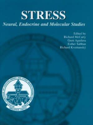 Stress Neural, Endocrine and Molecular Studies - McCarty, Richard (Editor)