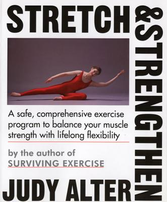 Stretch and Strengthen - Alter, Judy, Dr., PhD, and Alter, Judith B