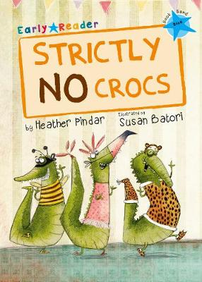 Strictly No Crocs: (Blue Early Reader) - Pindar, Heather