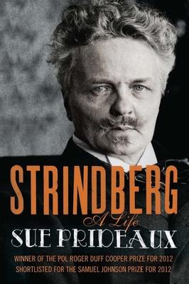Strindberg: A Life - Prideaux, Sue