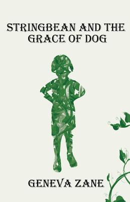 Stringbean and the Grace of Dog - Zane, Geneva