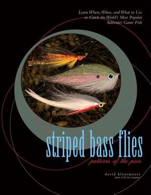 Striped Bass Flies: Patterns of the Pros - Klausmeyer, David