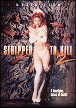 Stripped to Kill II