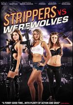 Strippers vs. Werewolves - Jonathan Glendening