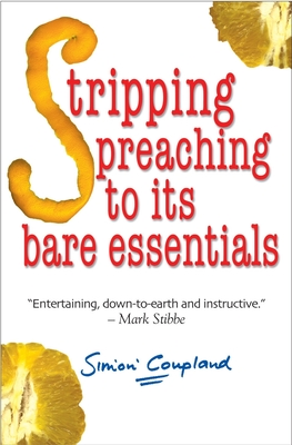 Stripping Preaching to its Bare Essentials - Coupland, Simon
