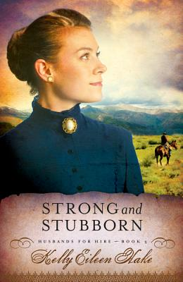 Strong and Stubborn - Hake, Kelly Eileen