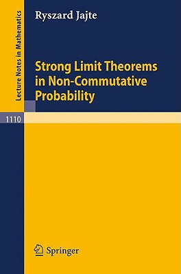 Strong Limit Theorems in Non-Commutative Probability - Jajte, R