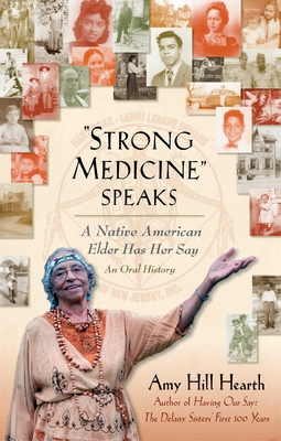 """""""Strong Medicine"""" Speaks: A Native American Elder Has Her Say - Hearth, Amy Hill"""