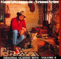Strong Stuff - Hank Williams, Jr.