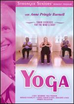 Stronger Seniors: Yoga - Chair Exercises for the Mind & Body