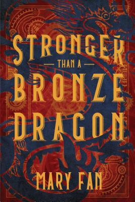 Stronger Than a Bronze Dragon - Fan, Mary