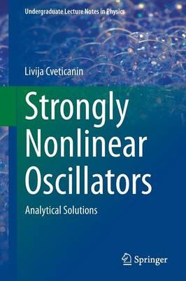 Strongly Nonlinear Oscillators: Analytical Solutions - Cveticanin, Livija