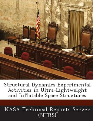 Structural Dynamics Experimental Activities in Ultra-Lightweight and Inflatable Space Structures - Nasa Technical Reports Server (Ntrs) (Creator)