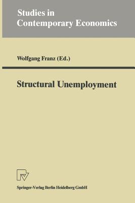 Structural Unemployment - Franz, Wolfgang (Editor)