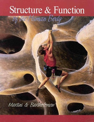 Structure and Function of the Human Body - Martini, Frederic H, PH.D., and Bartholomew, Edwin F