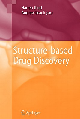 Structure-based Drug Discovery - Jhoti, Harren (Editor), and Leach, Andrew R. (Editor)