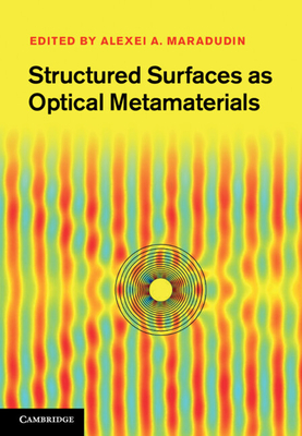 Structured Surfaces as Optical Metamaterials - Maradudin, Alexei A. (Editor)