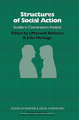 Structures of Social Action - Atkinson, J. Maxwell (Editor)