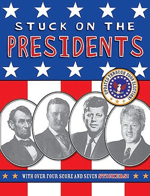Stuck on the Presidents - Bergen, Lara, and Hopp, Lisa, and Tung, Angela