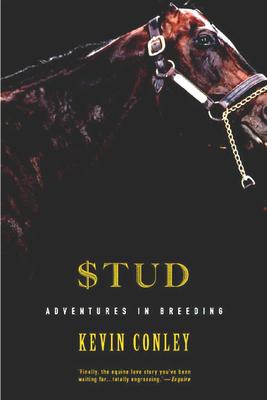 Stud: Adventures in Breeding - Conley, Kevin