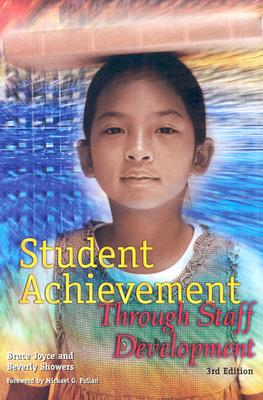 Student Achievement Through Staff Development - Joyce, Bruce R