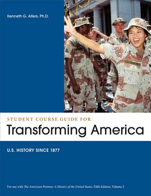 Student Course Guide: Transforming America to Accompany the American Promise, Volume 2: Us History Since 1877 - Roark, James L