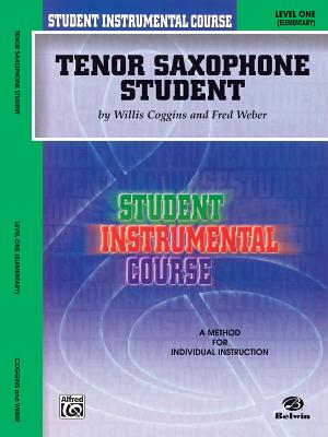 Student Instrumental Course Tenor Saxophone Student: Level I - Coggins, Willis, and Weber, Fred