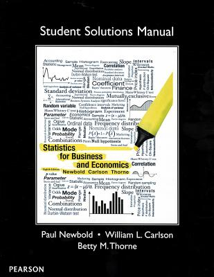 Student Solutions Manual for Statistics for Business and Economics - Newbold, Paul, and Carlson, William, and Thorne, Betty